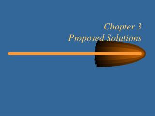 Chapter 3 Proposed Solutions