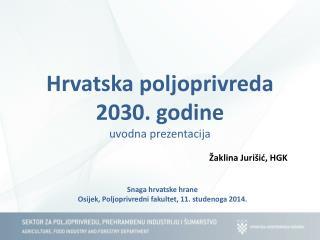 Hrvatska poljoprivreda 2030. godine uvodna prezentacija