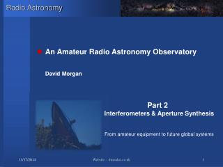 An Amateur Radio Astronomy Observatory David Morgan