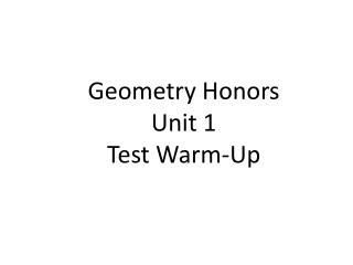 Geometry Honors Unit 1 Test Warm-Up