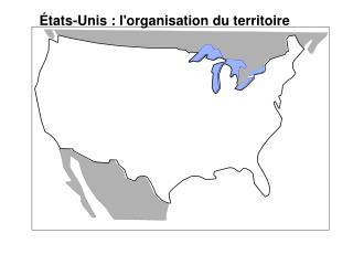 tats-Unis : lorganisation du territoire