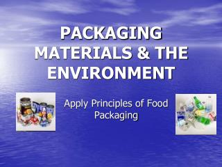 PACKAGING MATERIALS & THE ENVIRONMENT