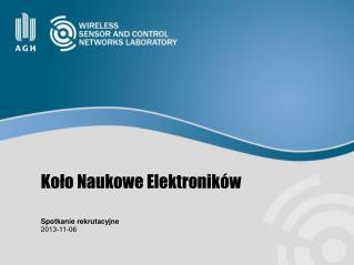 Koło Naukowe Elektroników Spotkanie rekrutacyjne 2013-11-06