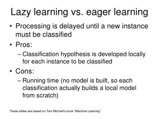 Lazy learning vs. eager learning