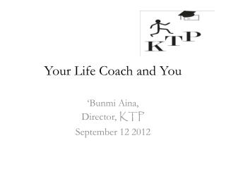 Your Life Coach and You