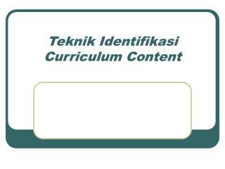 Teknik Identifikasi Curriculum Content