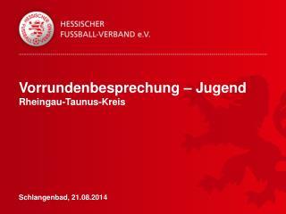 Vorrundenbesprechung – Jugend Rheingau-Taunus-Kreis Schlangenbad, 21.08.2014