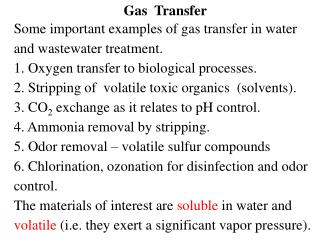 Gas  Transfer Some important examples of gas transfer in water and wastewater treatment.