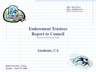 Endowment Trustees Report to Council (Long-Term Investment Fund) Anaheim, CA