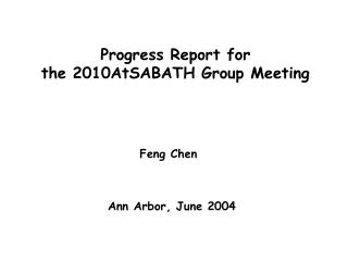 Progress Report for  the 2010AtSABATH Group Meeting