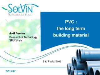 PVC :  the long term  building material