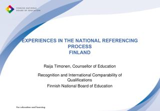 EXPERIENCES IN THE NATIONAL REFERENCING PROCESS FINLAND