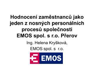 Ing. Helena Kryšková, EMOS spol. s  r.o.