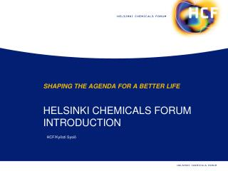 HELSINKI CHEMICALS FORUM  INTRODUCTION