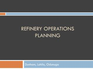 Refinery Operations Planning