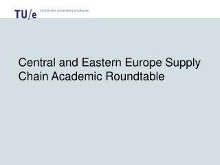Central and Eastern Europe Supply Chain Academic Roundtable
