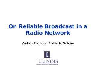 On Reliable Broadcast in a Radio Network