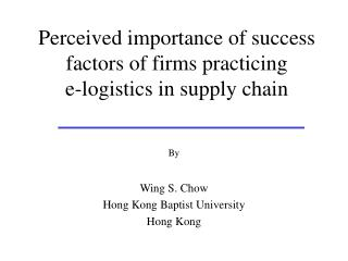 Perceived importance of success factors of firms practicing  e-logistics in supply chain