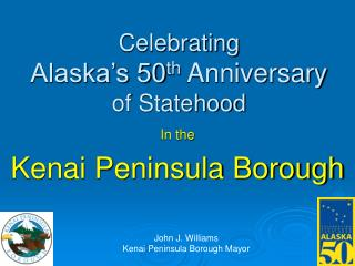 Celebrating Alaska�s 50 th  Anniversary of Statehood