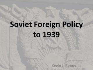 Soviet Foreign Policy to 1939
