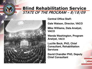 Blind Rehabilitation Service  STATE OF THE PROGRAM – 8/18/09