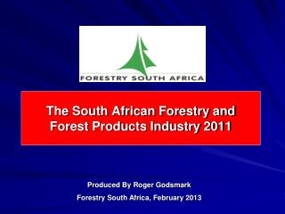 The South African Forestry and  Forest Products Industry 2011