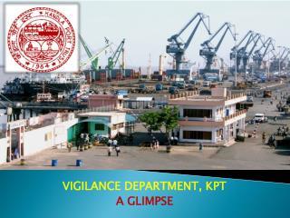 VIGILANCE DEPARTMENT, KPT A GLIMPSE