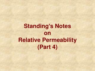 Standing's Notes on Relative Permeability (Part 4)