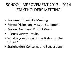 SCHOOL IMPROVEMENT 2013 – 2014 STAKEHOLDERS MEETING