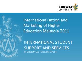Internationalisation and Marketing of Higher Education Malaysia 2011