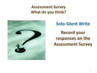 Assessment Survey   What do you think?