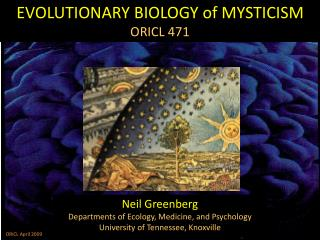 EVOLUTIONARY BIOLOGY of MYSTICISM ORICL 471