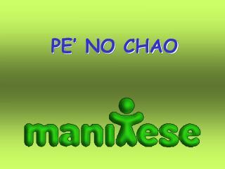 PE' NO CHAO
