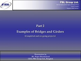 Part 2 Examples of Bridges and  Girders (Completed and on-going projects)