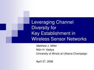 Leveraging Channel Diversity for Key Establishment in Wireless Sensor Networks