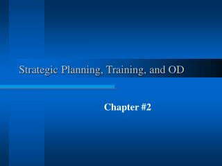 Strategic Planning, Training, and OD