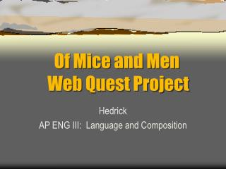 Of Mice and Men 		Web Quest Project