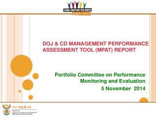 DOJ & CD MANAGEMENT PERFORMANCE ASSESSMENT TOOL (MPAT) REPORT