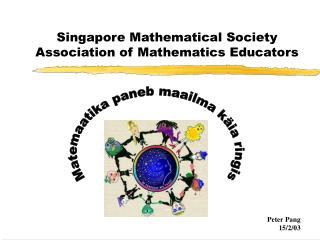 Singapore Mathematical Society  Association of Mathematics Educators