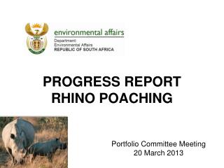 PROGRESS REPORT RHINO POACHING