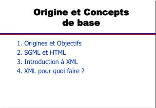 Origine et Concepts  de base