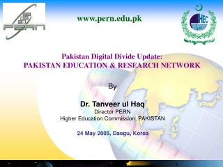 Pakistan Digital Divide Update: PAKISTAN EDUCATION & RESEARCH NETWORK