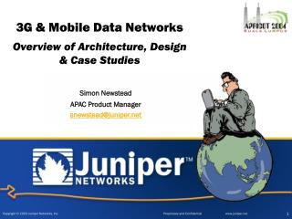 3G & Mobile Data Networks Overview of Architecture, Design & Case Studies