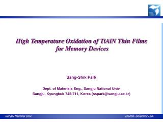High Temperature  Oxidation  of TiAlN  Thin Films  for Memory Devices Sang-Shik Park