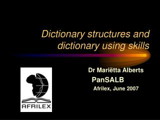 Dictionary structures and dictionary using skills