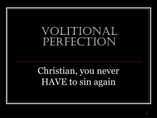 Volitional perfection