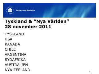 """Tyskland &  """" Nya Världen """" 28 november 2011"""