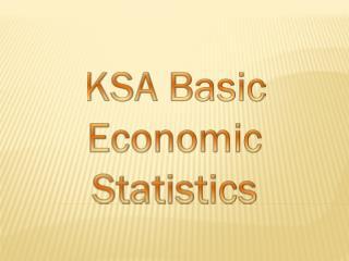 KSA Basic Economic Statistics