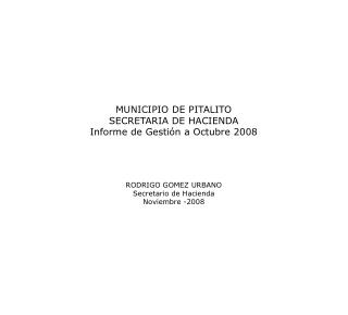 MUNICIPIO DE PITALITO SECRETARIA DE HACIENDA Informe de Gesti n a Octubre 2008