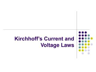 Kirchhoff�s Current and Voltage Laws